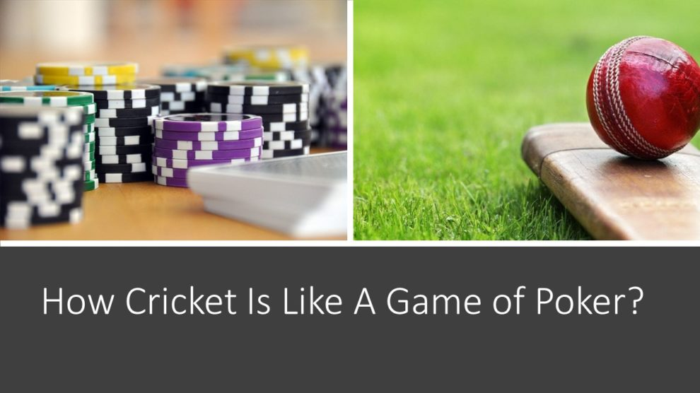 How Cricket Is Like A Game of Poker